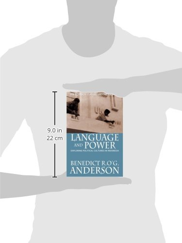 Language and Power: Exploring Political Cultures in Indonesia by Benedict R O g Anderson