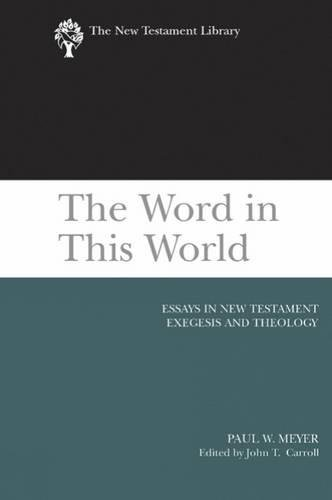 The Word in This World: Essays in New Testament Exegesis and Theology (The New Testament - Outlet Jersey Village New