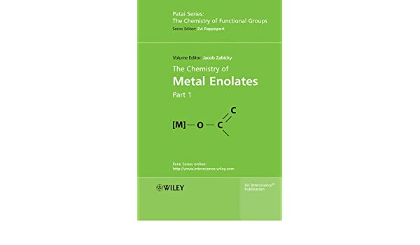 The Chemistry of Metal Enolates [Part 1]