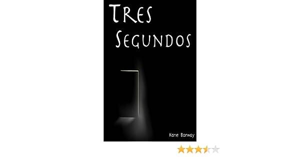 Amazon.com: Tres segundos (Spanish Edition) eBook: Kane Banway, María del Carmen Sánchez González: Kindle Store
