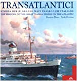 Image de Transatlantici. Storia delle grandi navi passeggeri italiane-The history of the great Italian liners on the Atlantic