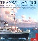 Image de Transatlantici. Storia delle grandi navi passeggeri italiane-The history of the great Italian liners on the Atlantic