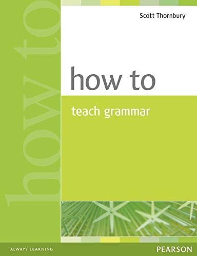 How to Teach Grammar THORNBURY