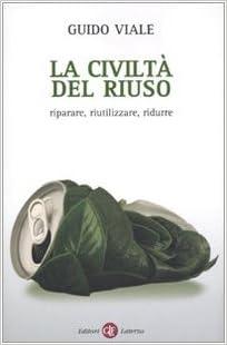 Como Descargar Libros La Civiltà Del Riuso. Riparare, Riutilizzare, Ridurre Kindle A PDF
