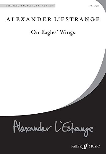 - On Eagles' Wings: Choral Octavo (Faber Edition: Choral Signature Series)