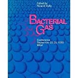 Bacterial Gas : Conference Sept. 25-26, 1989, Milan, Roland Vially, 2710806207