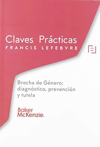 Claves Prácticas Brecha de Género: diagnóstico, prevención y tutela por Lefebvre-El Derecho