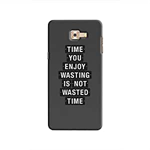 Cover It Up - Not Wasted Time Galaxy C9 Pro Hard Case