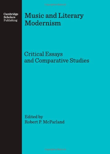 Music and Literary Modernism: Critical Essays and Comparative Studies pdf epub