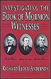 Investigating the Book of Mormon Witnesses, Anderson, Richard L., 0875792421