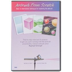Airbrush From Scratch -- Raphael Schnepf -- Basic To Intermediate Techniques For Mastering The Airbrush (Videos Airbrush Dvd)