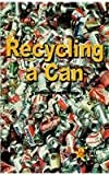 Recycling a Can, Cynthia MacGregor, 0823937445