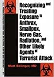 Recognizing And Treating Exposure To Anthrax, Smallpox, Nerve Gas, Radiation, And Other Likely Agents Of Terrorist Attack