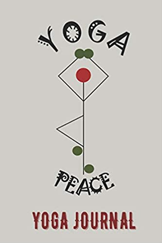 Yoga Peace Yoga Journal: A Journal for writing down ...
