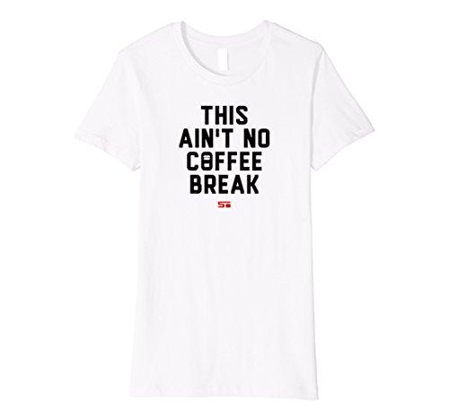 Womens Shaun T This Ain't No Coffee Break Motivational Shirt Medium White