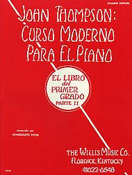 Willis Music John Thompson's Modern Course for Piano Book 2 (Spanish Edition) Curso Moderno (Music Portuguese Keyboard)