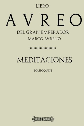 Antologia Marco Aurelio: Meditaciones (Con notas) (Spanish Edition) [Marco Aurelio] (Tapa Blanda)