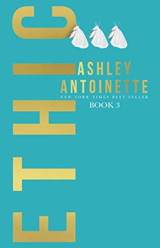 Which is the best ashley antoinette books ethic 3?