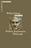 Cicero: Redner, Staatsmann, Philosoph (Beck'sche Reihe)