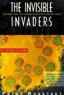 The Invisible Invaders - Viruses And The Scientists Who Pursue Them