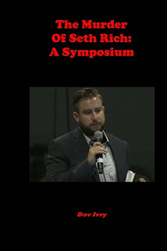 The Murder Of Seth Rich: A Symposium