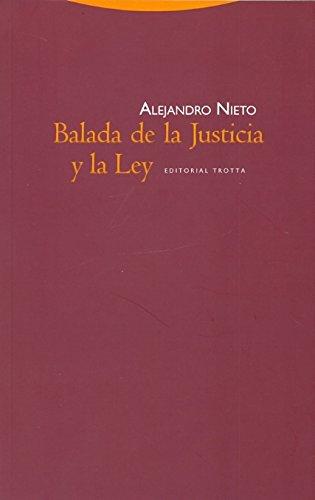 Balada De La Justicia Y La Ley por Alejandro Nieto