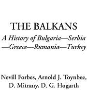 The Balkans (A History of Bulgaria - Serbia - Greece - Rumania - Turkey)