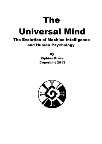 The universal mind the evolution of machine intelligence and the universal mind the evolution of machine intelligence and human psychology by peragine fandeluxe Gallery