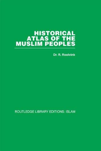 Historical Atlas of the Muslim Peoples Pdf