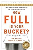 img - for How Full Is Your Bucket? Educator's Edition Publisher: Gallup Press; Educator's edition book / textbook / text book