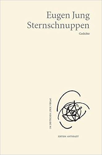 Sternschnuppen Gedichte Edition Anthrazit Im Deutschen Lyrik Verlag Amazon De Eugen Jung Bucher
