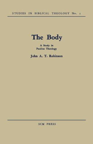 The Body: A Study in Pauline Theology