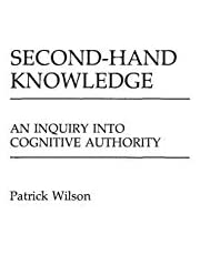 Second-Hand Knowledge: An Inquiry into Cognitive Authority