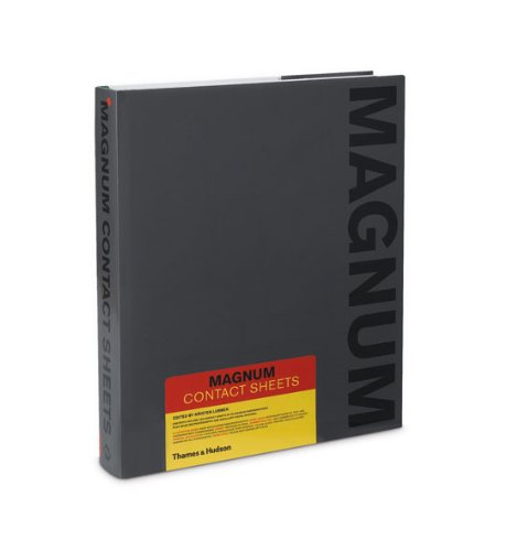 Magnum Contact Sheets (Int'l Center of Photography, New York: Exhibition Catalogue)