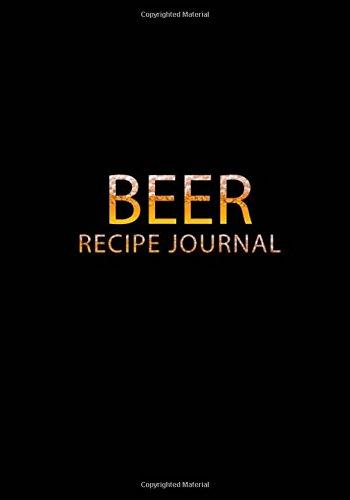 Beer Recipe Journal: Beer Logbook, Brewing Journal, Homebrew Beer Recipe Journal, Beer Brewing Notebook, Record Beers Brew Journal Diary Log Book (Volume 2) by David Blank Publishing