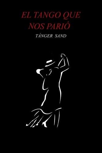 El tango que nos parió (Spanish - Style Tanger