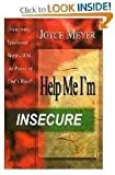Help Me! I'm Insecure, Joyce Meyer, 1577940423