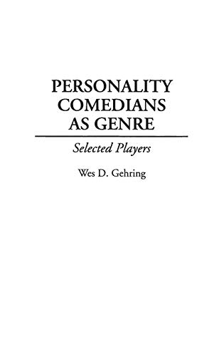 Personality Comedians as Genre: Selected Players...
