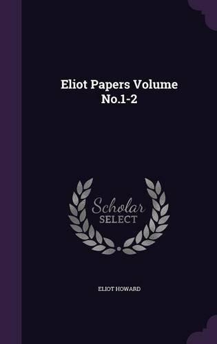 Download Eliot Papers Volume No.1-2 ebook