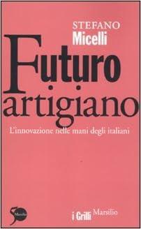 STEFANO MICELI FUTURO ARTIGIANO PDF DOWNLOAD