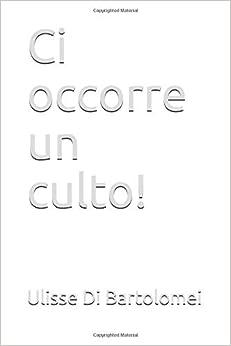 Descargar Libros De (text)o Ci Occorre Un Culto!: Il Fallimento Dell'italia Cattolica PDF Web
