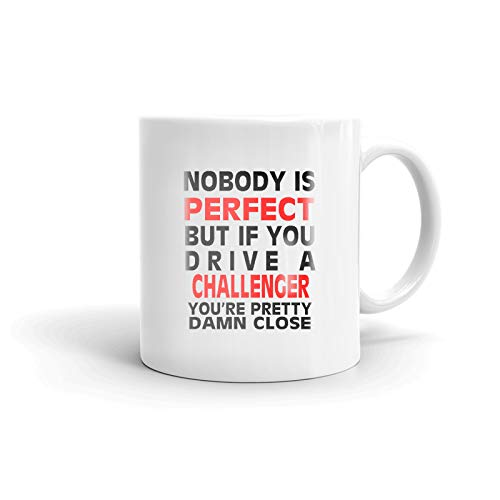 Nobody's Perfect Except DODGE CHALLENGER Driver Coffee Tea Ceramic Mug Office Work Cup Gift 15 oz