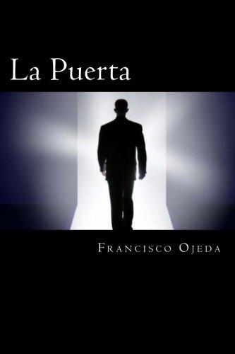 La Puerta Un viaje a través del Espacio Tiempo  [Ojeda, Francisco - Ojeda, Francisco] (Tapa Blanda)