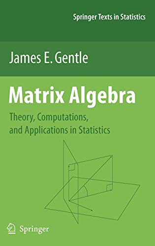 Matrix Algebra: Theory, Computations, and Applications in Statistics (Springer Texts in Statistics)