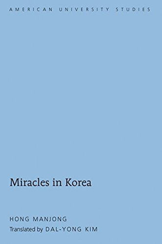 Miracles in Korea: Translated by Dal-Yong Kim (American University Studies)