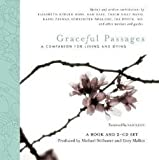 img - for Michael Stillwater: Graceful Passages : A Companion for Living and Dying [With 2 CDs] (Hardcover); 2006 Edition book / textbook / text book