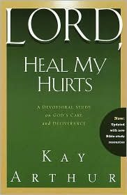 Lord, Heal My Hurts WaterBrook Press ed edition