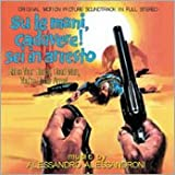 Su Le Mani, Cavadere! Sei In Arresto (Raise Your Hands, Dead Man, You're Under Arrest): Original Motion Picture Soundtrack