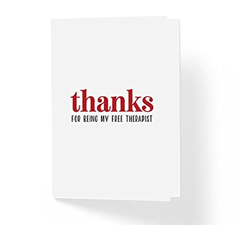 Amazon thanks for being my free therapist funny thank you thanks for being my free therapist funny thank you greeting card 5quot x m4hsunfo