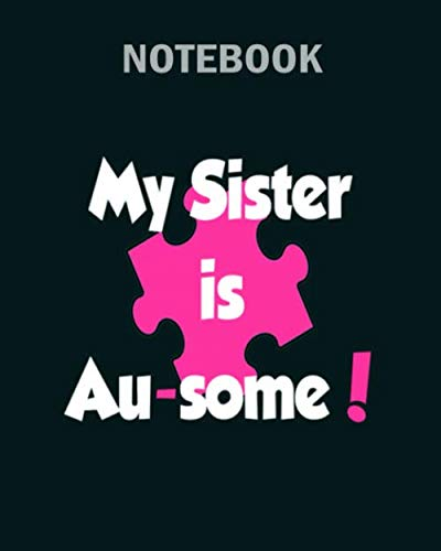 Notebook: my sister ausome wht - 50 sheets, 100 pages - 8 x 10 inches
